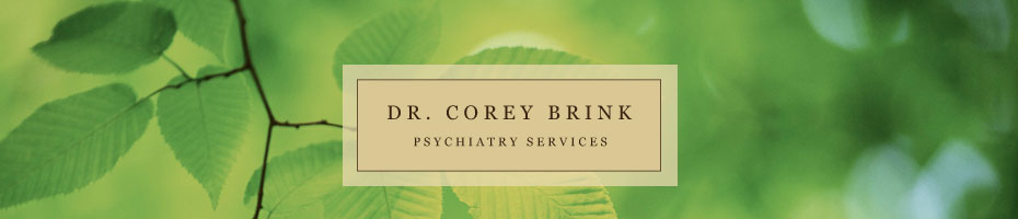 Psychiatrist Serving San Joaquin & Sacramento Counties | Treatments for Eating Disorder, Substance Abuse & More | Dr. Corey Brink